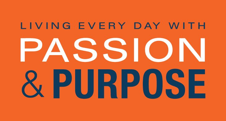 Living Every Day with Passion &amcp; Purpose<