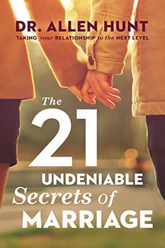 The 21 Undeniable Secrets of Marriage Book by Dr. Allen Hunt