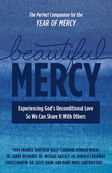 Beautiful Mercy Book by Matthew Kelly and twenty-six other incredible Catholic authors