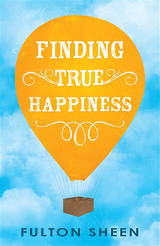 Finding True Happiness Book by Fulton Sheen