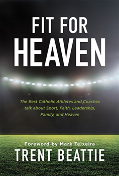 Fit For Heaven Book by Trent Beattie