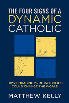 The Four Signs of a Dynamic Catholic Book by Matthew Kelly