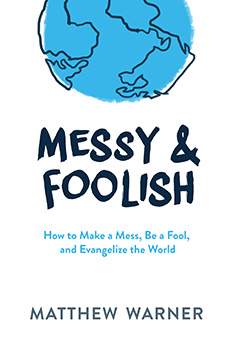 Messy & Foolish Book by Matthew Warner