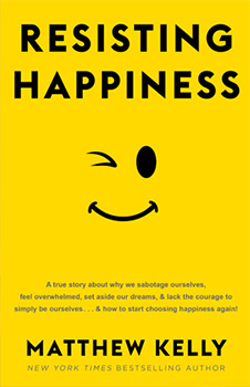 Resisting Happiness Book by Matthew Kelly