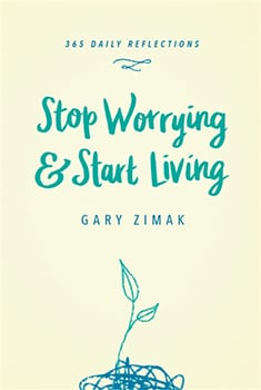 Stop Worrying and Start Living Book by Gary Zimak