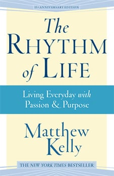 The Rhythm of Life Book by Matthew Kelly