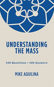 Understanding the Mass Book by Mike Aquilina