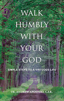 Walk Humbly with Your God Book by Fr. Andrew Apostoli, C.F.R.