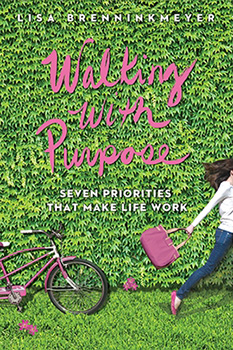 Walking with Purpose: Seven Priorities That Make Life Work Book by Lisa Brenninkmeyer