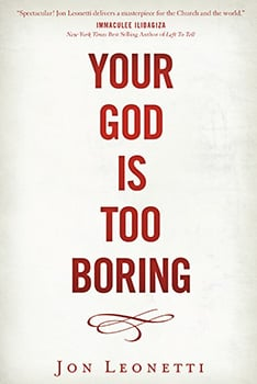 Your God is Too Boring Book by Jon Leonetti